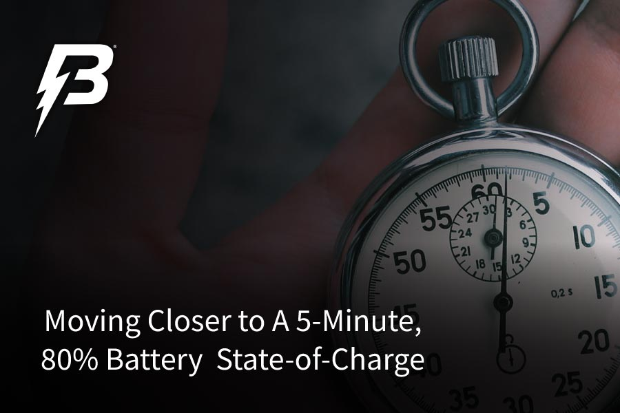 Battery Streak Moves Closer to A 5-Minute, 80% Battery State-of-Charge